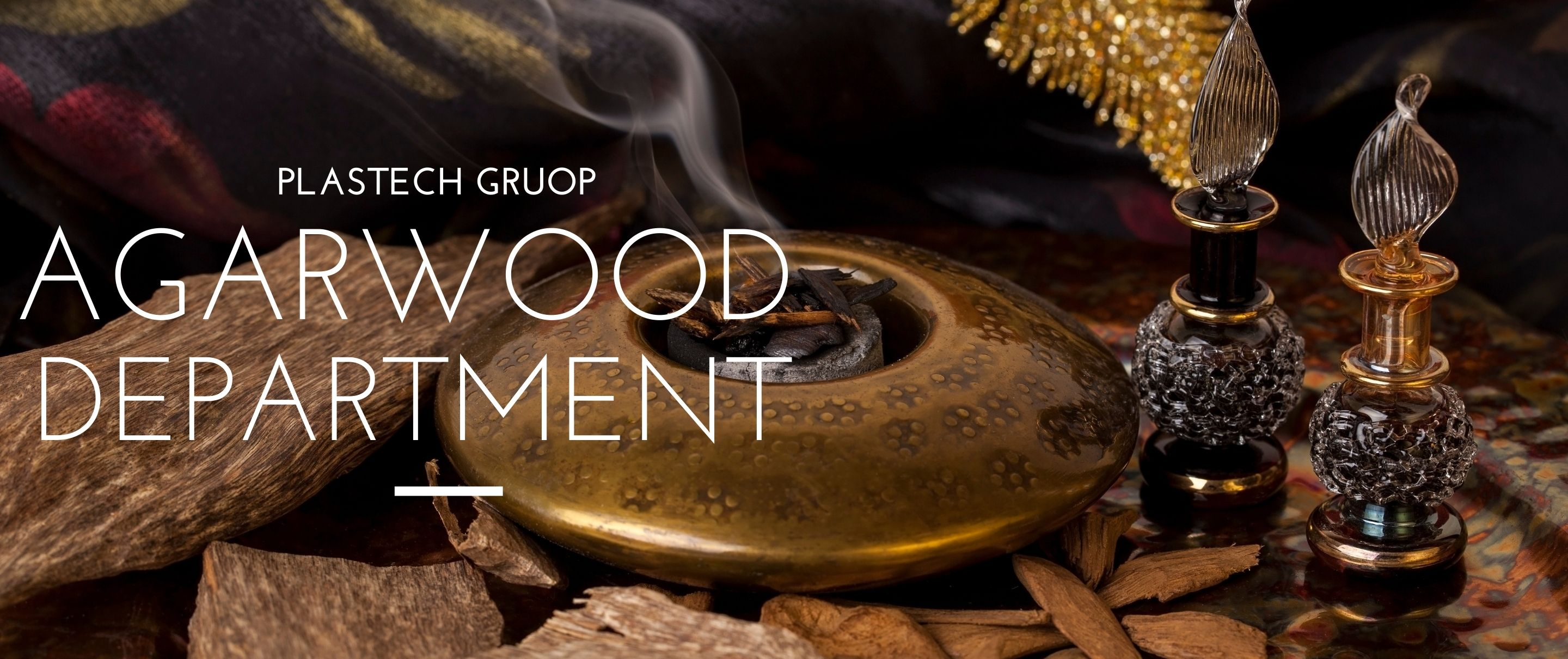 PLASTECH GROUP - AGARWOOD DEPARTMENT